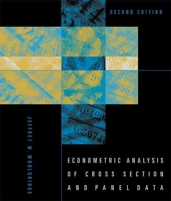 Econometric Analysis of Cross Section and Panel Data By Wooldridge, Jeffrey M.