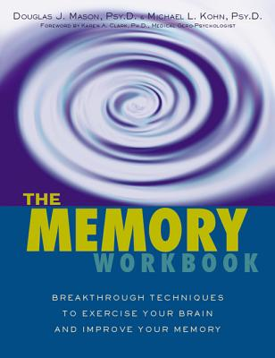 The Memory Workbook By Mason, Douglas J./ Kohn, Michael Lee/ Clark, Karen A., Ph.D. (FRW)