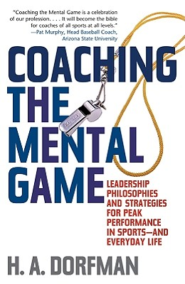 Coaching the Mental Game By Dorfman, H. A.
