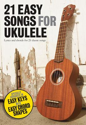 21 Easy Songs for Ukulele By Hal Leonard Publishing Corporation (COR)